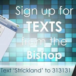 Sign Up for TEXTS from Bishop Strickland